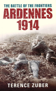 Ardennes 1914: The Battle of the Frontiers