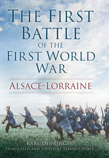 The First Battle of the First World War: Alsace-Lorraine