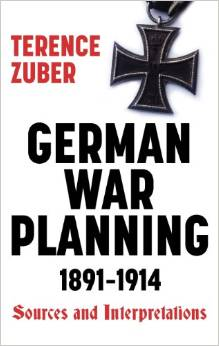 German War Planning 1891-1914: Sources and Interpretations