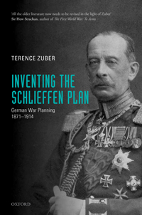 Inventing the Schlieffen Plan - German War Planning 1871-1914